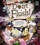 Don't Flush!