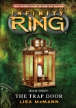 Infinity Ring #3: The Trap Door