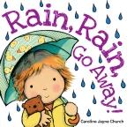 Rain, Rain, Go Away! Board Book