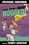 Maxx Rumble Cricket #4: Bugged!