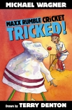 Maxx Rumble Cricket #8: Tricked!