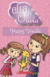 Ella and Olivia #5: Puppy Trouble