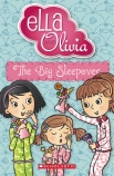 Ella and Olivia #6: The Big Sleepover