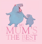 My Mum's the Best Board Book
