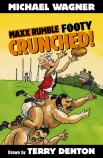 Maxx Rumble Footy #1: Crunched!