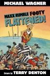 Maxx Rumble Footy #3: Flattened!