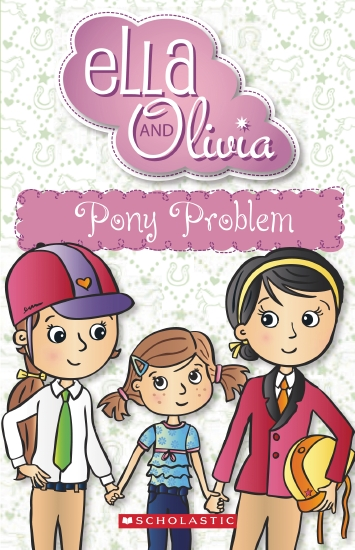 Ella and Olivia #7: Pony Problem