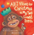 All I Want For Christmas Is My Two Front Teeth Board Book