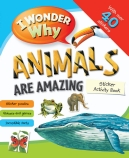 I Wonder Why Animals are Amazing Sticker Activity Book