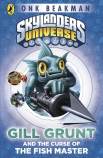 Skylanders Universe: Mask of Power: Gill Grunt and the Curse of the Fish Master (#2)