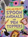 Make and Create: Spoon Animals and Pen Toppers