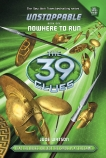 The 39 Clues Unstoppable #1: Nowhere to Run