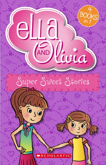 Ella and Olivia: Super Sweet Stories