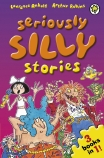 SERIOUSLY SILLY STORIES