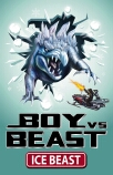 Boy vs Beast #7: Ice Beast