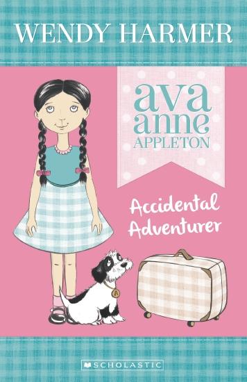 Ava Anne Appleton: #1 Accidental Adventurer