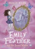 Emily Feather and the Secret Mirror (#2)
