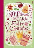 30 Things to Cook & Eat for Christmas