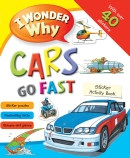 I Wonder Why Cars Go Fast Sticker Activity Book