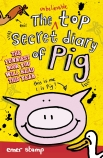 The Unbelieveable Top Secret Diary of Pig