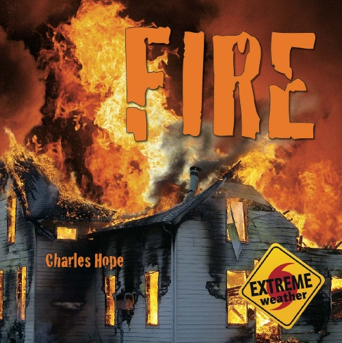 Extreme Weather: Fire