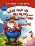 There Was an Old Bloke Who Swallowed a Chook Young Reader