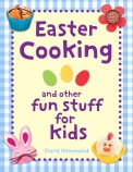 Easter Cooking and Other Fun Stuff for Kids