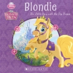 Palace Pets Storybook: Blondie: The Little Pony with Big Dreams