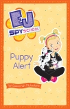 EJ Spy School #4: Puppy Alert