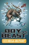 Boy vs Beast #14: Ice Mega-Mutant
