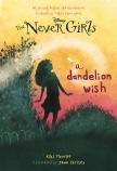The Never Girls #3: Dandelion Wish