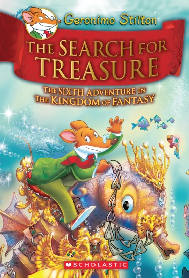 Geronimo Stilton and the Kingdom of Fantasy: The Search for Treasure (#6)