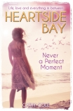 Heartside Bay: Never a Perfect Moment