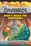 Geronimo Stilton Cavemice #6: Don't Wake the Dinosaur!