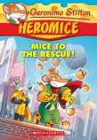 Geronimo Stilton Heromice #1: Mice to the Rescue