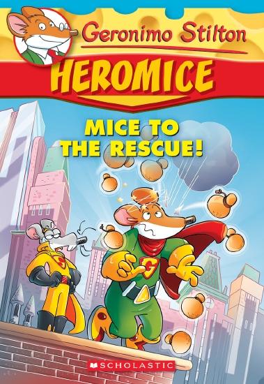 Geronimo Stilton Heromice #1: Mice to the Rescue