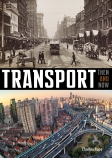 Then and Now: Transport