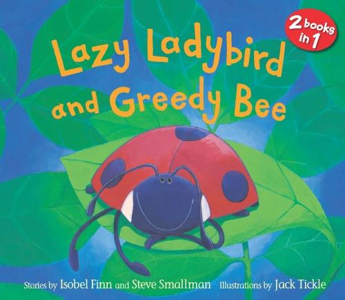 LAZY LADYBIRD GREEDY BEE