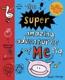 The Super Amazing Adventures of Me, Pig