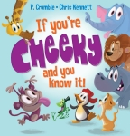 If You're Cheeky and You Know It! Board Book