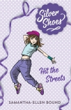 Silver Shoes: Hit the Streets