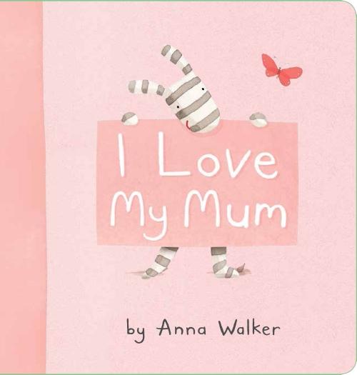 I Love My Mum Board Book