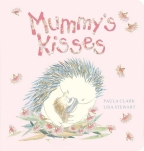 Mummy's Kisses Board Book