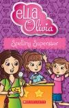 Ella and Olivia #14: Spelling Superstar