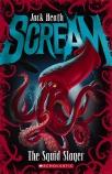 Scream #4: The Squid Slayer