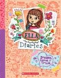 Ella Diaries #4: Dreams Come True