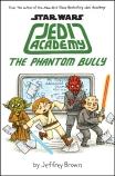 Star Wars: Jedi Academy: The Phantom Bully (#3)