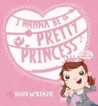 I WANNA BE PRETTY PRINCESS PB