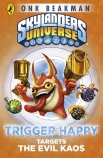 Skylanders Universe: Mask of Power: Trigger Happy Targets the Evil Kaos (#8)