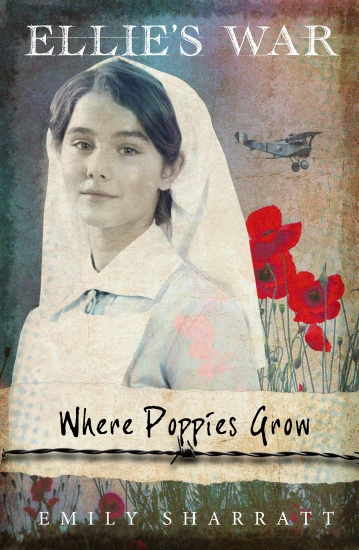 Ellie's War: #3 Where Poppies Grow